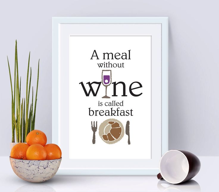 """So true! """"A meal without wine is called breakfast"""" print, By Petit Paris Designs on Etsy."""