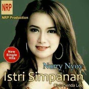 Lirik Lagu Istri Simpanan - Nurry Nyoy - Lirik Lagu Dong