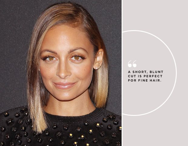 """Fine Hair, Straight to Curly A blunt cut is perfect for you because it adds thickness. """"It's best to keep this texture short,"""" Lecompte says. """"Nicole Richie's hair is fine, and keeping it blunt and short is a very easy style."""" Choose any length, from chin to shoulders. For added drama, follow Richie's lead and go asymmetrical."""