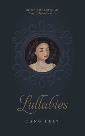 """""""Lullabies"""", by Lang Leav - Set to a musical theme, love's poetic journey begins with a 'Duet' and travels through 'Interlude' and 'Finale' with an 'Encore' popular piece from the best-selling """"Love & Misadventure"""". Lang Leav's evocative poetry speaks to the soul of anyone who is on this journey. Leav has an unnerving ability to see inside the hearts and minds of her readers. See also """"Love & Misadventure"""" and """"Memories""""."""