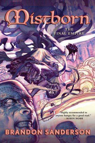 Mistborn: The Final Empire (Mistborn) by Brandon Sanderson. Cover art by Jon Foster. Good combo.