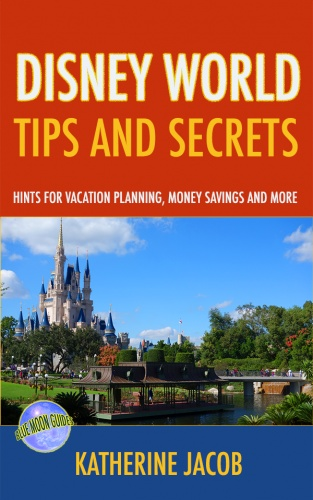 Disney World Tips and Secrets Guide Book