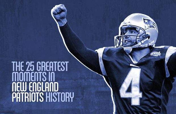25 Greatest Moments in New England Patriots History.
