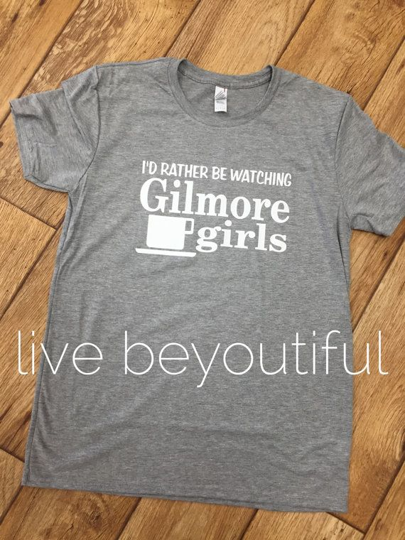 Hey, I found this really awesome Etsy listing at https://www.etsy.com/listing/257954592/id-rather-be-watching-gilmore-girls-t