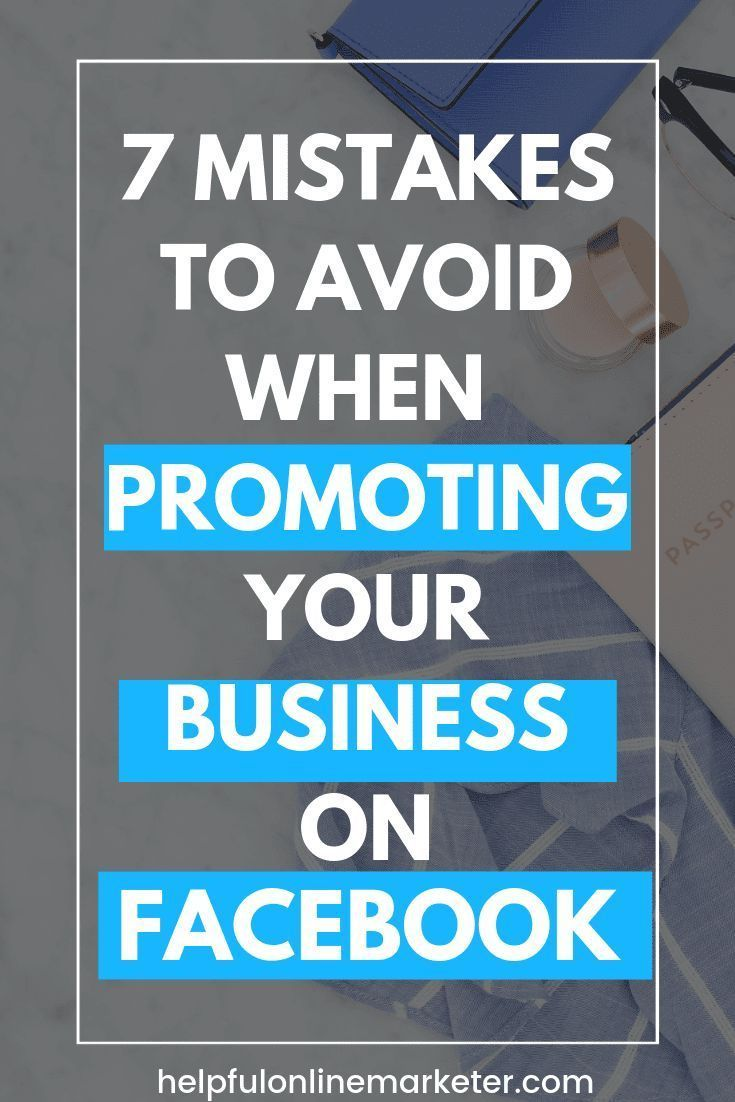 7 Mistakes To Avoid When Promoting Your Business On Facebook Facebook Marketing Strategy Facebook Marketing Promote Your Business