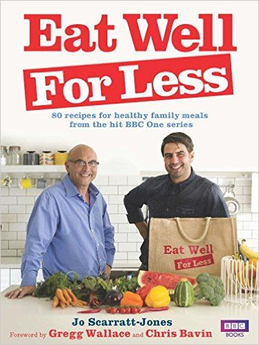 Eat Well for Less: Amazon.co.uk: Jo Scarratt-Jones, Gregg Wallace, Chris Bavin: 9781785941658: Books