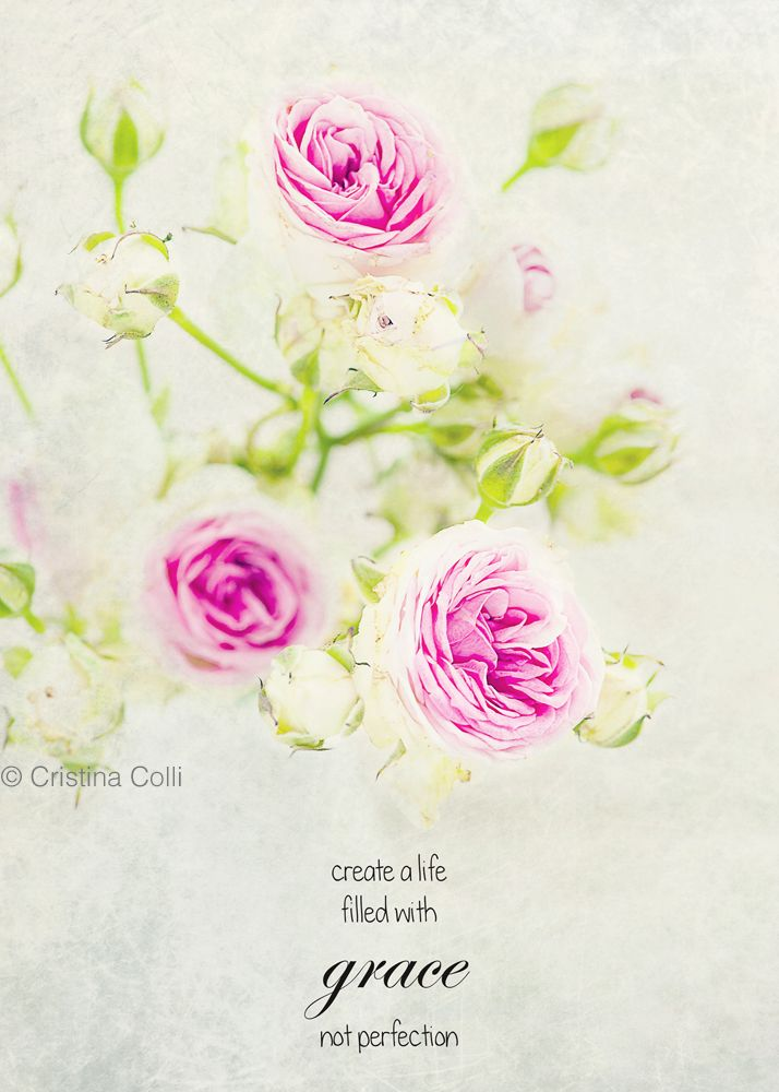 Grace | Cristina Colli Styling & Photography Giclée print with inspirational quote: create a life filled with grace not perfection