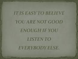Image result for quote about not feeling good enough