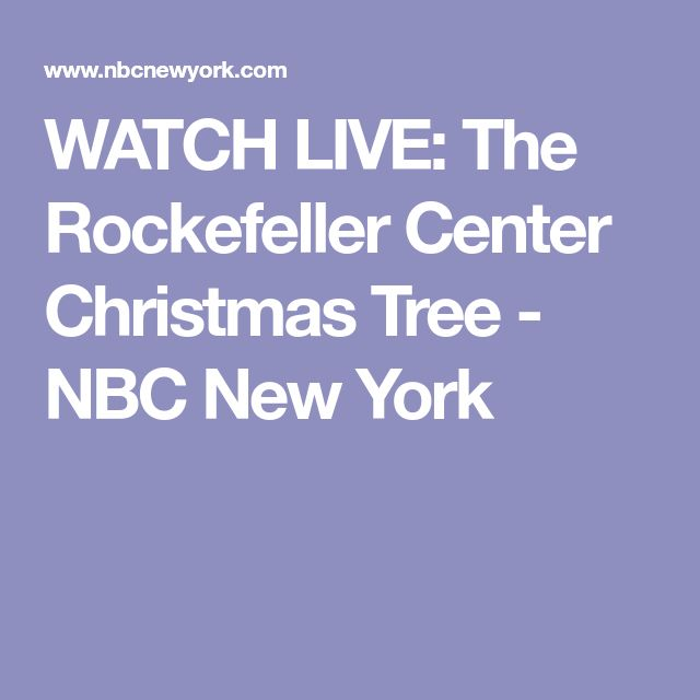 WATCH LIVE: The Rockefeller Center Christmas Tree  - NBC New York