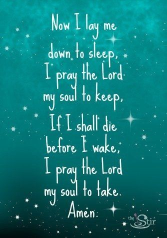 Bedtime Prayer -- a classic for children! I used to say this every night with my kids before they went to bed. <3
