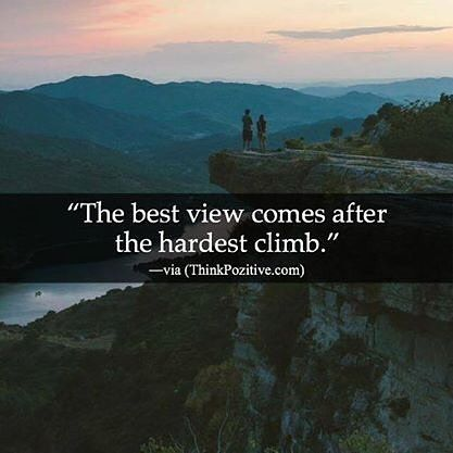 The best view comes after the hardest climb. #motivation #nevergiveup