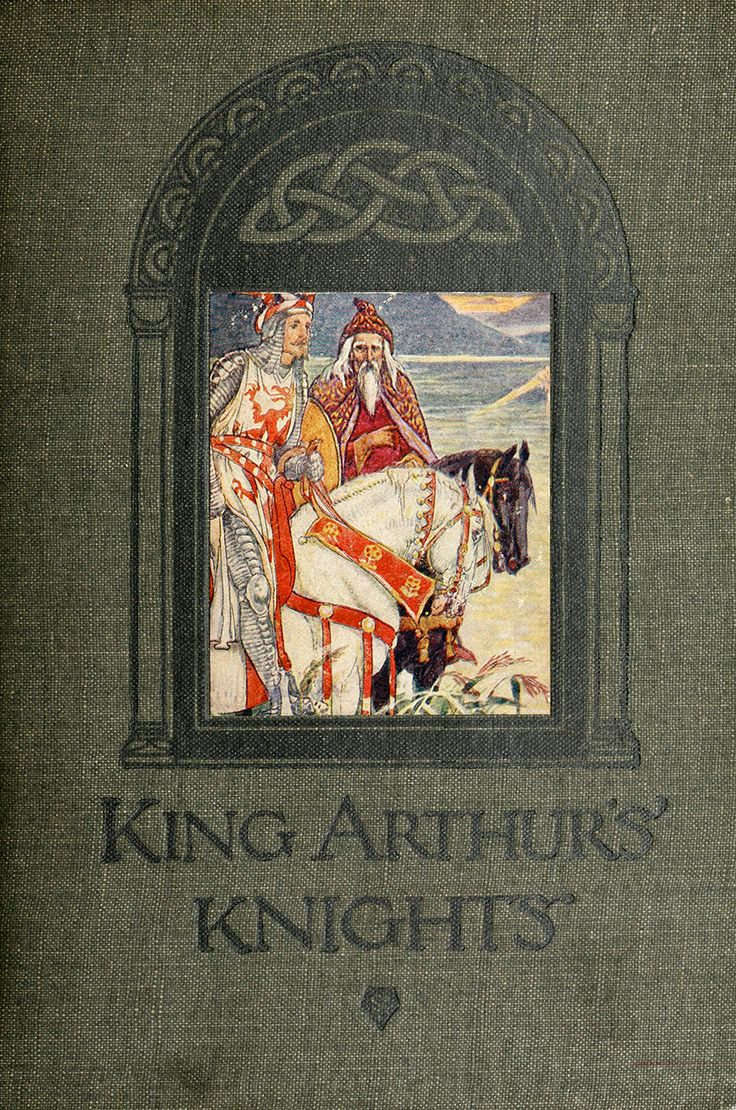 """""""King Arthur's Knights"""" retold for boys and girls by Henry Gilbert; illustrated by Walter Crane. T. C. & E. C. Jack; Edinburgh, London, 1911"""