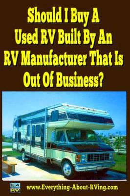Should I Buy A Used Motorhome Built By An RV Manufacturer That Is Out Of Business?