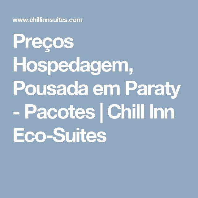 Preços Hospedagem, Pousada em Paraty - Pacotes | Chill Inn Eco-Suites