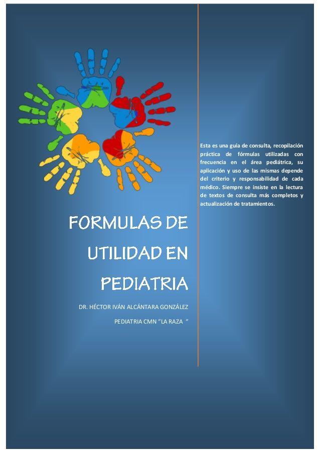 Formulas de utilidad en Pediatría. Crecimiento y desarrollo,  hiperkalemia,hipernatremia,hipokalemia,hiponatremia,infusiones,pediatria,superficie corporal,inhaloterapia, nutricion parenteral total, quemaduras, cetoacidosis diabetica, formulas magistrales