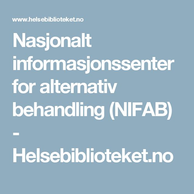 Nasjonalt informasjonssenter for alternativ behandling (NIFAB) - Helsebiblioteket.no