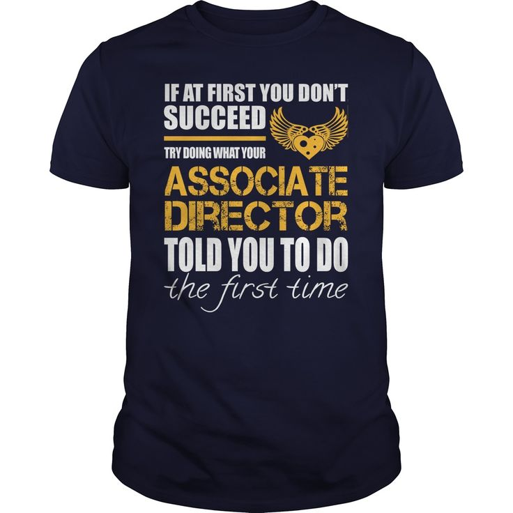 Try Doing What Your Associate Director Told You To Do T-Shirt, Hoodie Associate Director