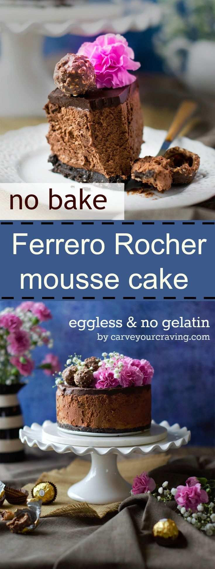 No bake eggless ferrero rocher mousse cake. The easiest impressive cake for any occasion.