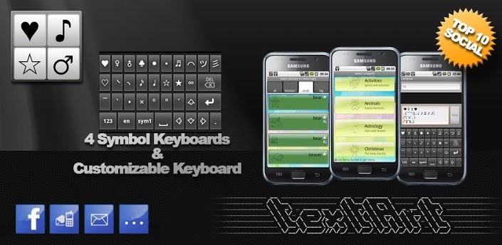 SymbolsKeyboard and TextArt Pro v3.0.3 apk  Requirements: for all Android versions, supports App2SD  Overview: SymbolsKeyboard & TextArt, the only symbols keyboard and the most featured text art and picture app for Android! Send ascii symbols or text art from the library to facebook, sms, mail, twitter, blog...