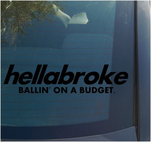 Car Decal Ideas >> Hellabroke Vinyl Decal Sticker Funny JDM Euro ILLEST Stance Ballin Oracal 651 | eBay | Vinyl ...