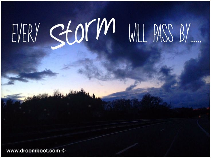 Every Storm Will Pass By... www.droomboot.com