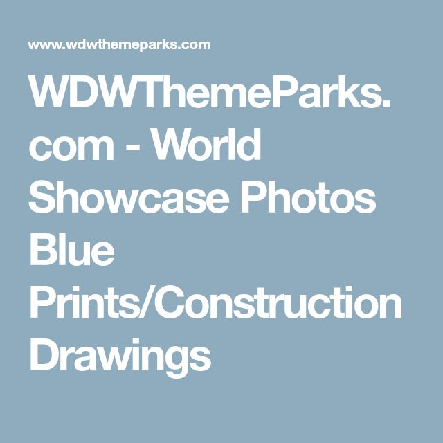 WDWThemeParks.com - World Showcase Photos Blue Prints/Construction Drawings