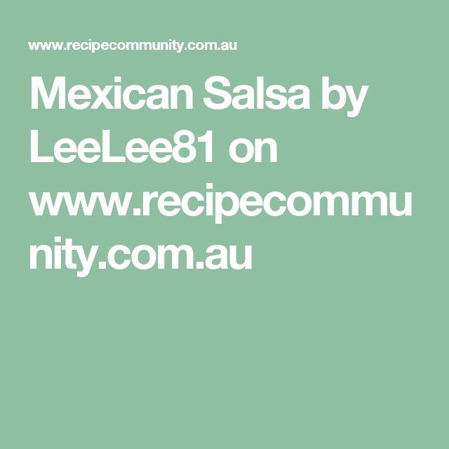 Mexican Salsa by LeeLee81 on www.recipecommunity.com.au