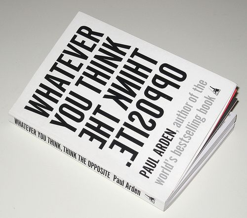 Have read Paul Arden's other one: It's Not How Good You Are, It's How Good You Think You Are - Im sure this will be just as enlightening!