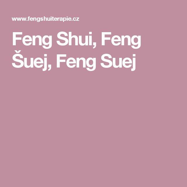 Feng Shui, Feng Šuej, Feng Suej