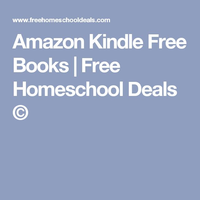 Amazon Kindle Free Books   Free Homeschool Deals ©