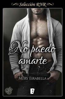 "Ana F. Malory  : ""No puedo amarte"" de Mery Eirabella"