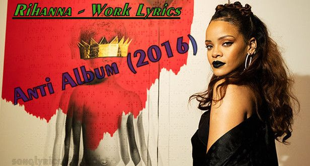 Rihanna – Work Lyrics - A Hot Song