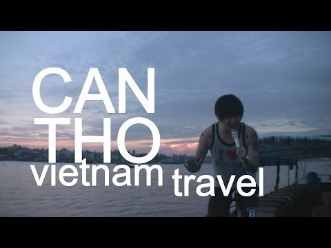 Can Tho & Tra Vinh Vietnam Travel Today SoJournaling Vietnam