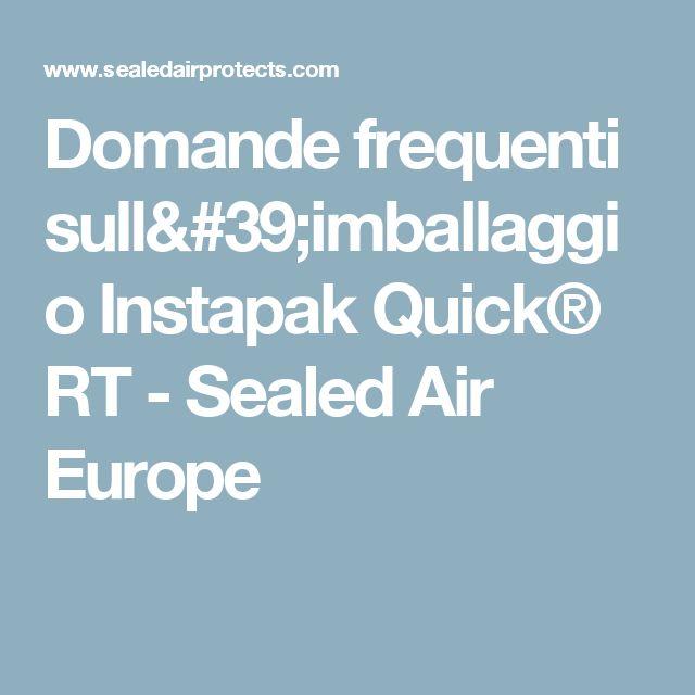 Domande frequenti sull'imballaggio Instapak Quick® RT  - Sealed Air Europe