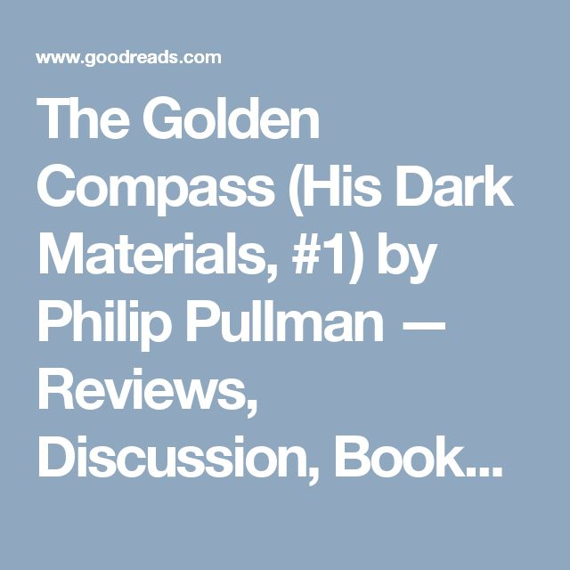 The Golden Compass (His Dark Materials, #1) by Philip Pullman — Reviews, Discussion, Bookclubs, Lists