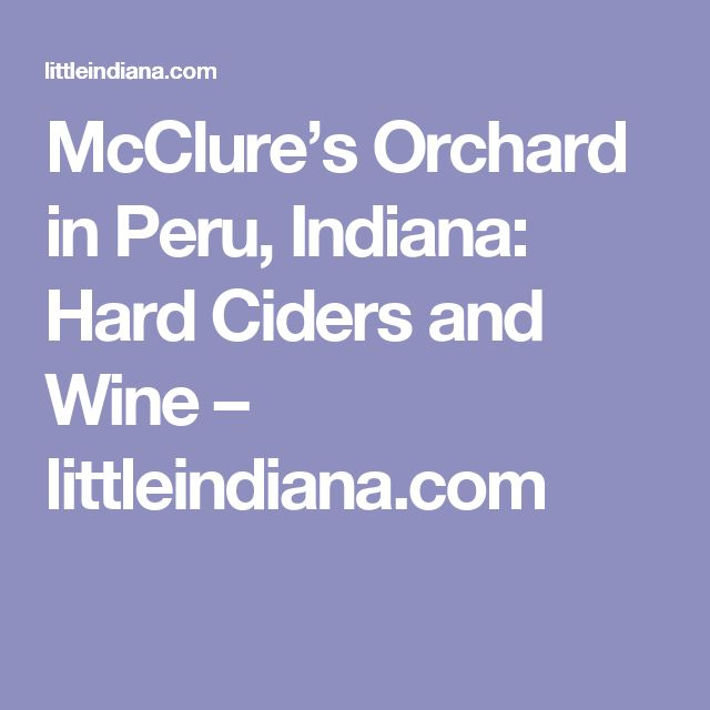McClure's Orchard in Peru, Indiana: Hard Ciders and Wine – littleindiana.com