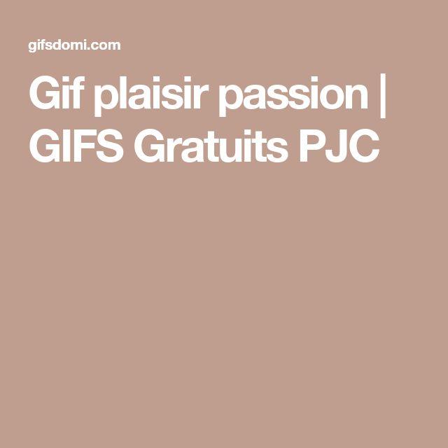 Gif plaisir passion | GIFS Gratuits PJC