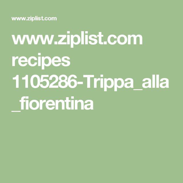 www.ziplist.com recipes 1105286-Trippa_alla_fiorentina