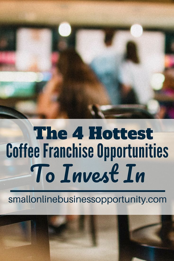 The 4 Hottest Coffee Franchise Opportunities To Invest In