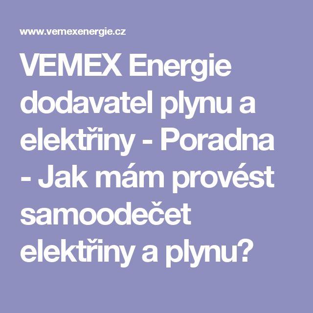 VEMEX Energie dodavatel plynu a elektřiny - Poradna - Jak mám provést samoodečet elektřiny a plynu?