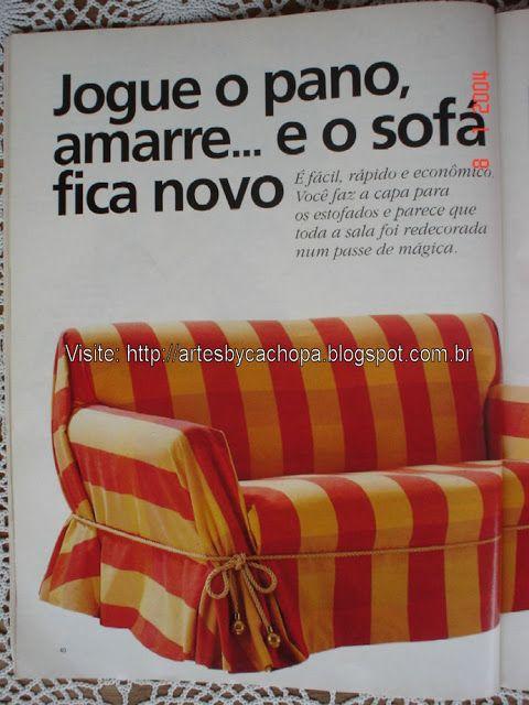 Eu tinha essa revista qdo era criança... e já amava dicas de decoração! Capa de sofá sem costura / Seamless couch cover / http://artesbycachopa.blogspot.com.br/2012/09/capa-para-sofa-jogue-o-pano-amarre-e-o.html