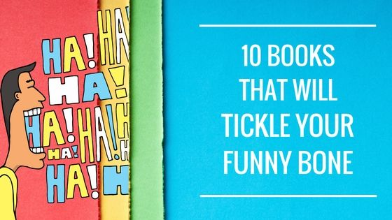 Need a Good Laugh? Here are 10 Reads to Tickle Your Funny Bone