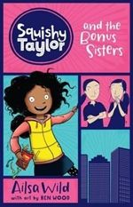 A review of Squishy Taylor and the bonus sisters by Ailsa Wild