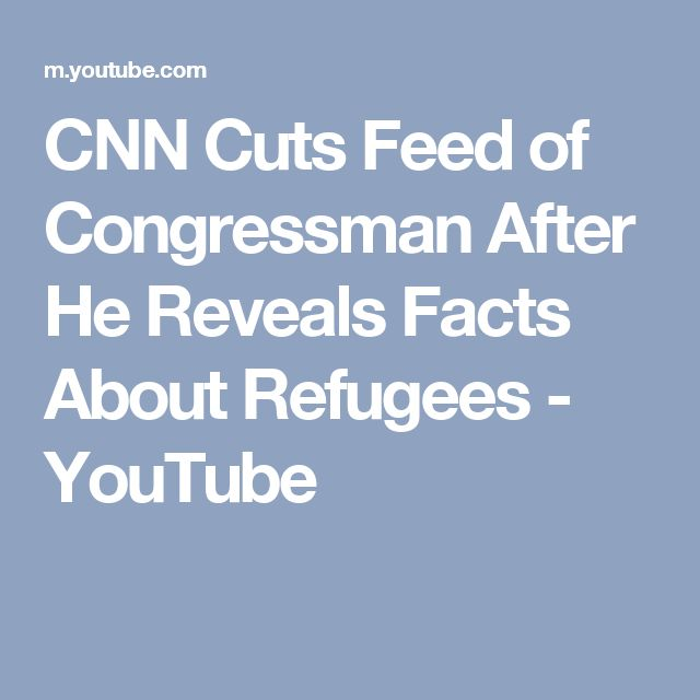 CNN Cuts Feed of Congressman After He Reveals Facts About Refugees - YouTube