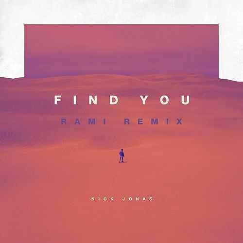 Nick Jonas: Find You (RAMI remix) (CD Single) - 2017.