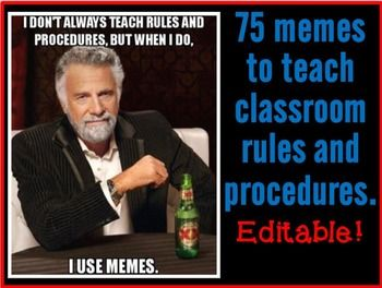 Students will love learning the classroom rules and procedures when you interest them with the ever so popular meme!This item includes 75 different memes that help students learn about:~Morning routine (10 memes)~Afternoon routines (5 memes)~Lines (3 memes)~Leaving the room (4 memes)~Community supplies (6 memes)~Becoming a responsible student (12 memes)~Participation in a whole group (7 memes)~Participation in a small group (2 memes)~Class Work (9 memes)~Absences (1 meme)~Respecting…