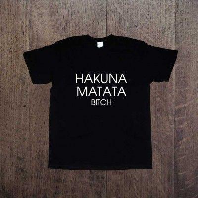 Koszulka dla chłopaka z nadrukiem Hakuna Matata Bitch. Idealny prezent na Dzień Chłopaka