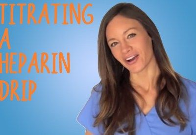 Nursing Math: Heparin Drip and Heparin Titration