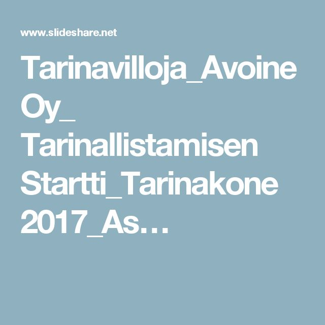 Tarinavilloja_Avoine Oy_ Tarinallistamisen Startti_Tarinakone 2017_As…