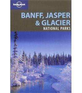 Banff, Jasper & Glacier National Parks Guide 2nd Edition  - Travel Guides